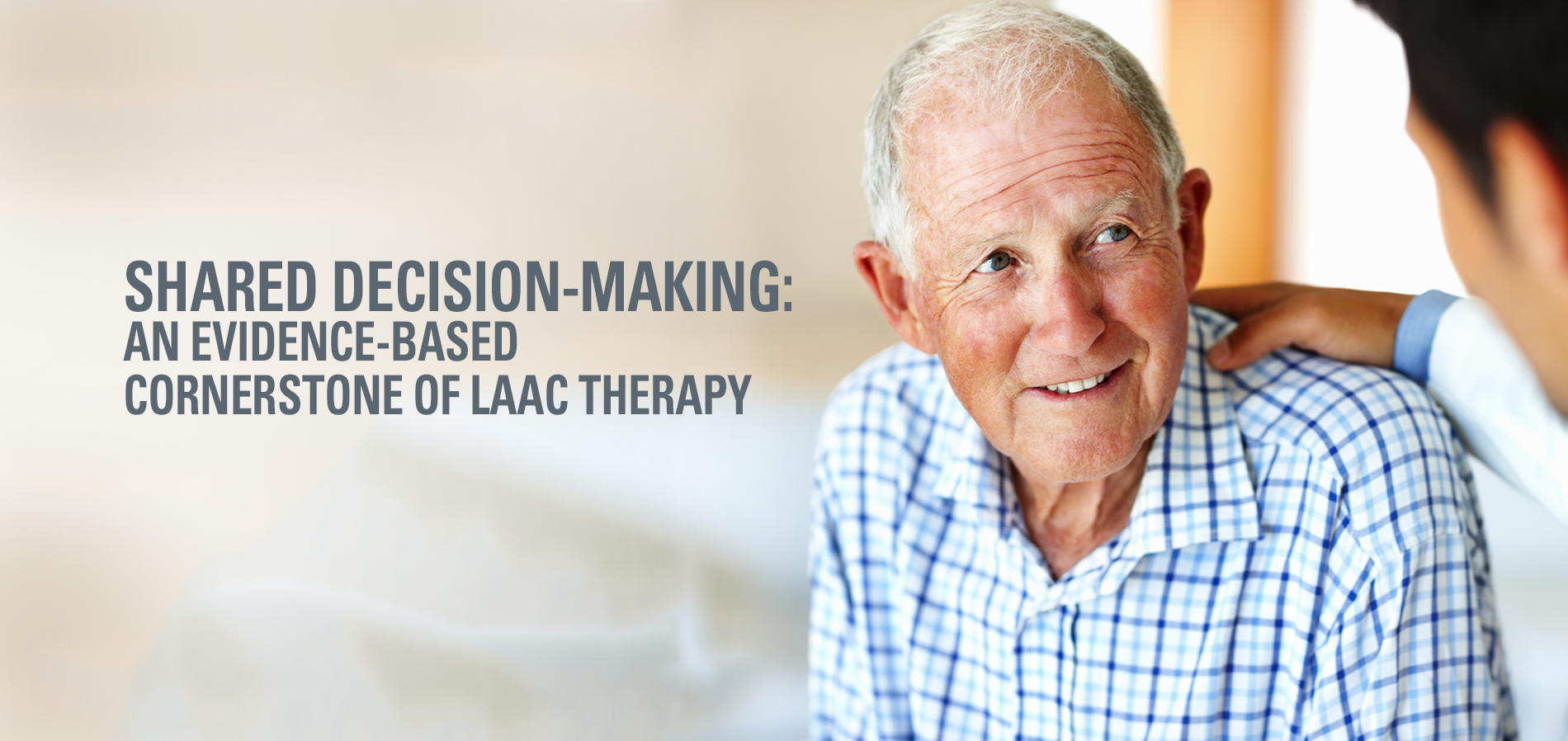 Shared Decision-Making: An Evidence-Based Cornerstone of LAAC Therapy