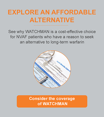 Explore an affordable alternative with the WATCHMAN Implant