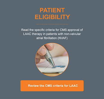 Read the specific criteria for CMS approval of LAAC therapy in eligible NVAF patients